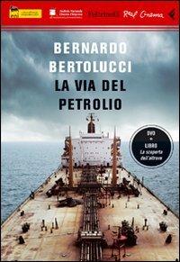 La via del petrolio. DVD. Con libro
