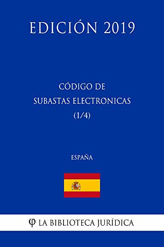 Código de Subastas Electrónicas (1/4) (España) (Edición 2019) por La Biblioteca Jurídica