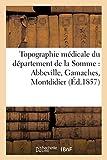 Topographie médicale du département de la Somme - Abbeville, Gamaches, Montdidier