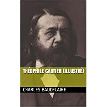 Théophile Gautier (illustré) (French Edition)