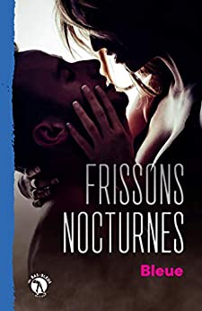 Frissons nocturnes: Romance (French Edition) by [Bleue,]