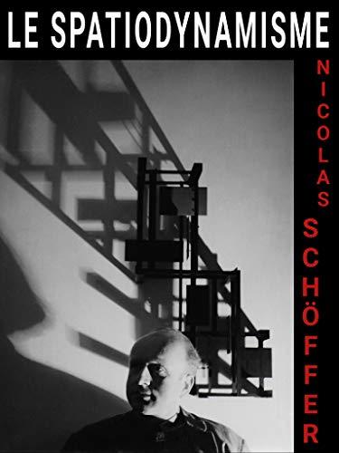 Le spatiodynamisme par Nicolas Schöffer