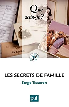 Les secrets de famille: « Que sais-je ? » n° 3925 par [Tisseron, Serge]