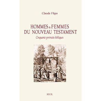 Hommes et Femmes du Nouveau Testament. Cinquante p (Essais religieux (H.C.))