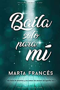 Baila solo para mí par Marta Frances