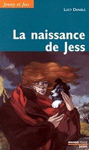 """Afficher """"Jenny et Jess. n° 1<br /> La naissance de Jess"""""""