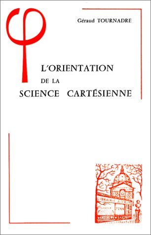 L'Orientation de la science cartésienne