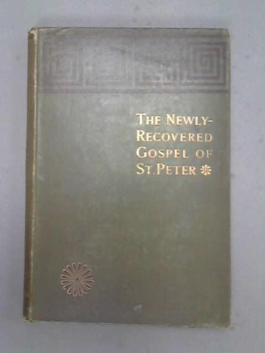 A Popular Account of the Newly-Recovered Gospel of Peter - [Gospel of Peter. English. Harris]