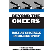 Beyond the Cheers: Race As Spectacle in College Sport (Suny Series on Sport, Culture, and Social Relations)