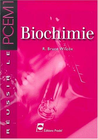 Biochimie par R-Bruce Wilcox