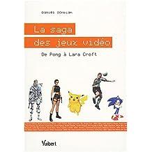 La saga des jeux vidéo : De Pong à Lara Croft