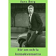 Rör om och ta konsekvenserna (Swedish Edition)