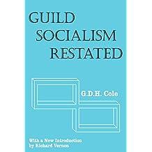 Guild Socialism Restated (Social Science Classics)