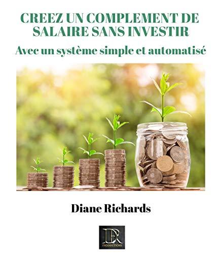 Couverture du livre CREEZ UN COMPLEMENT DE SALAIRE ILLIMITE: Avec un système simple et automatisé