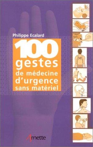 100 gestes de médecine d'urgence sans matériel