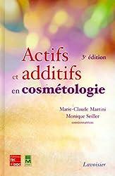 Actifs et additifs en cosmétologie (3° Éd. : )