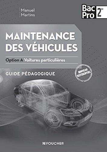 Maintenance des véhicules 2de Bac Pro option A voitures particulières : Guide pédagogique