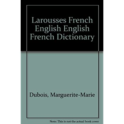 Larousses French English English French Dictionary