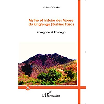 Mythe et histoire des Moose du Kirigtenga (Burkina Faso): Yamgana et Pasanga - (DVD inclus)