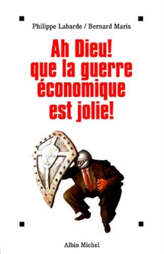 Ah Dieu ! Que la guerre économique est jolie !