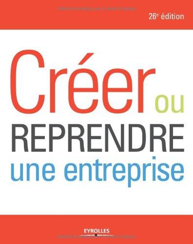 Créer ou reprendre une entreprise par Alexandre Grevet