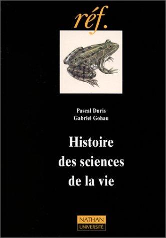 Histoire des sciences de la vie par Gabriel Gohau, Pascal Duris
