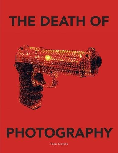 Peter Gravelle The Death of Photography par Peter Gravelle