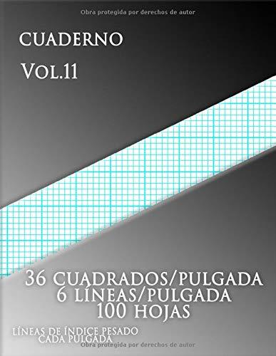 CUADERNO Vol.11 ,36 cuadrados/pulgada 6 líneas/pulgada 100 hojas ,LÍNEAS DE ÍNDICE PESADO CADA PULGADA: (grande, 8,5 x 11) Papel cuadriculado con seis ... líneas de índice en papel tamaño carta
