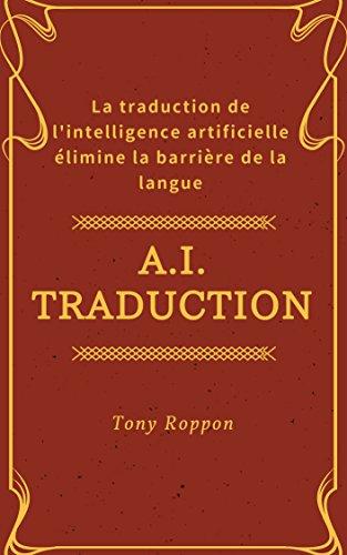 Couverture du livre A.I.Traduction: La traduction de l'intelligence artificielle élimine la barrière de la langue (A.I.Success Rule t. 1)