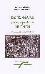 Dictionnaire encyclopédique de Tintin à l'usage des jeunes générations