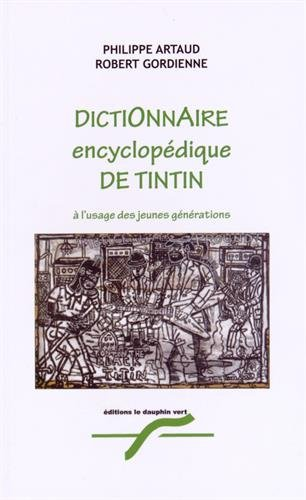 Dictionnaire encyclopdique de Tintin  l'usage des jeunes gnrations
