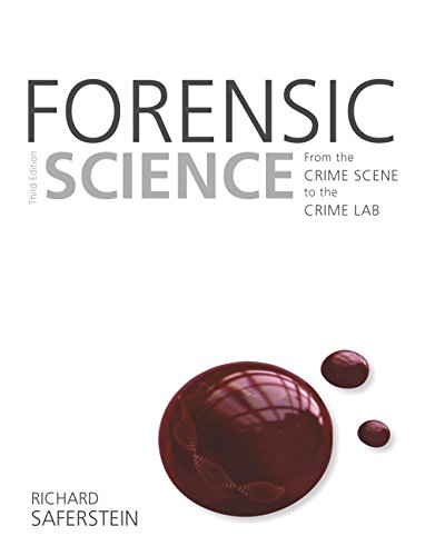 Forensic Science: From the Crime Scene to the Crime Lab por Richard Saferstein