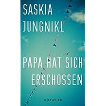 Papa hat sich erschossen (Fischer Paperback)