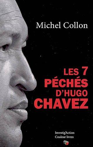 Les 7 péchés d'Hugo Chavez par Michel Collon