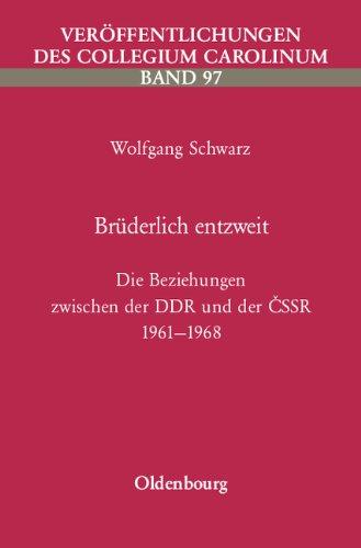 Brüderlich entzweit - Die Beziehungen zwischen der DDR und der CSSR 1961-1968