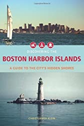 Discovering the Boston Harbor Islands: A Guide to the City's Hidden Shores by Christopher Klein (2008-06-21)
