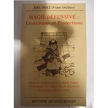 Magie défensive : Exorcismes et protections