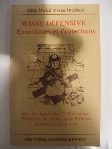 Magie défensive : Exorcismes et protections par Joël Duez