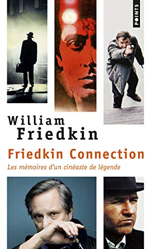 Friedkin Connection - Les Mémoires d'un cinéaste de légende par William Friedkin