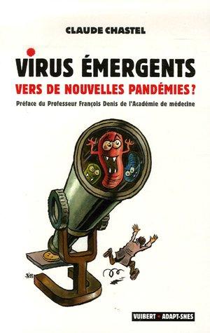 Virus émergents : Vers de nouvelles pandémies ?