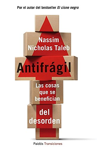 Antifrágil: Las cosas que se benefician del desorden (Transiciones) por Nassim Nicholas Taleb