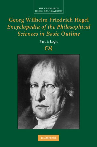 Georg Wilhelm Friedrich Hegel: Encyclopedia of the Philosophical Sciences in Basic Outline, Part 1, Science of Logic (Cambridge Hegel Translations) (English Edition)