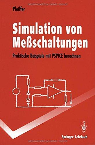 Simulation von Me????schaltungen: Praktische Beispiele mit PSPICE berechnen (Springer-Lehrbuch) (German Edition) by Wolfgang Pfeiffer (1994-01-01) par Wolfgang Pfeiffer