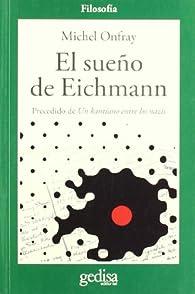 El sueño de Eichman par Michel Onfray
