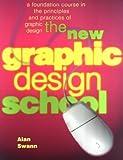 Graphic Design School by Alan Swann (1999-07-30)