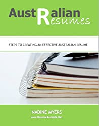 Australian Resumes: Steps to Creating an Effective Australian Resume (Australian Job Search Book 1) (English Edition)