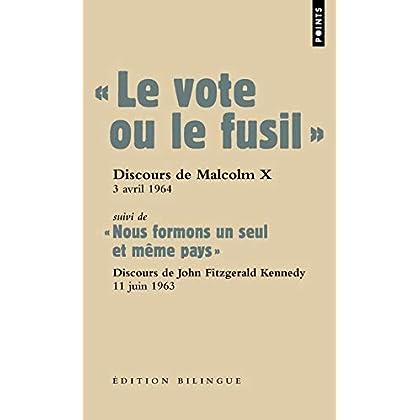 'Le vote ou le fusil'. suivi de ' Nous formons un seul et même pays '