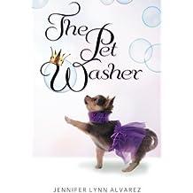 The Pet Washer: The Pet Washer Series by Jennifer Lynn Alvarez (2012-07-21)