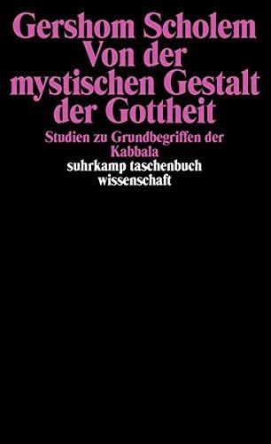 Von der mystischen Gestalt der Gottheit: Studien zu Grundbegriffen der Kabbala (suhrkamp taschenbuch wissenschaft)