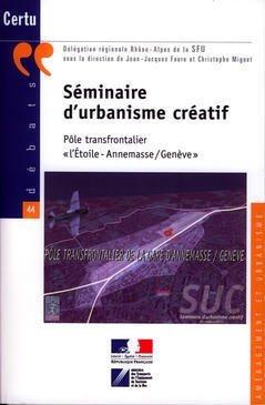 Séminaire d'urbanisme créatif : Pôle transfrontalier l'Etoile-Annemasse/Genève